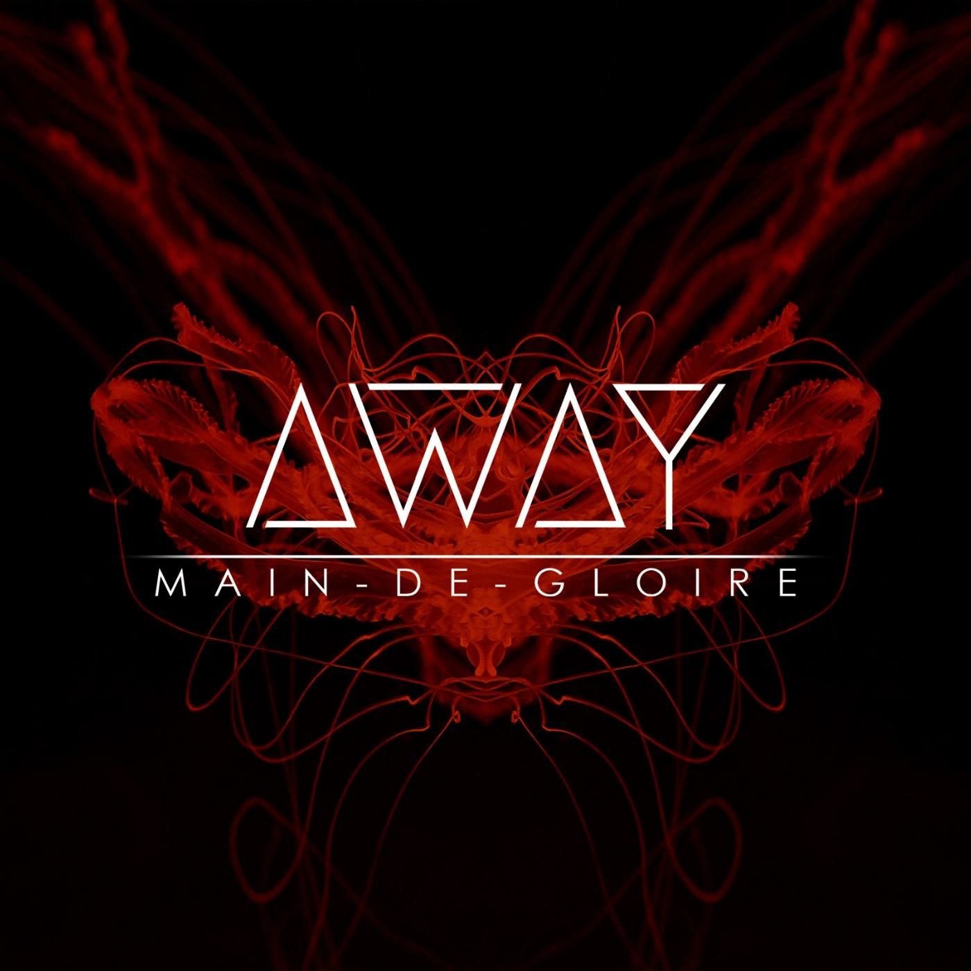 Main-de-Gloire - Away [single] (2017)