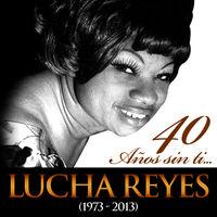 Resultado de imagen para Lucha Reyes  40 años sin ti