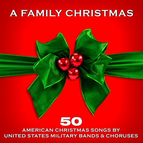 various artists a family christmas 50 american christmas songs by united states military bands. Black Bedroom Furniture Sets. Home Design Ideas