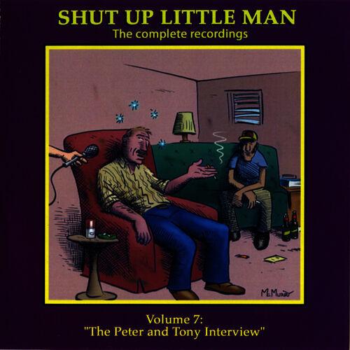 Shut Up Little Man - Complete Recordings Volume 7: