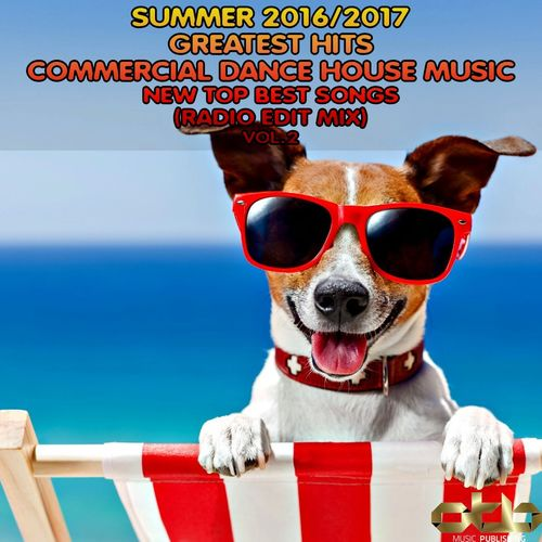 Various artists summer 2016 2017 greatest hits for House music greatest hits