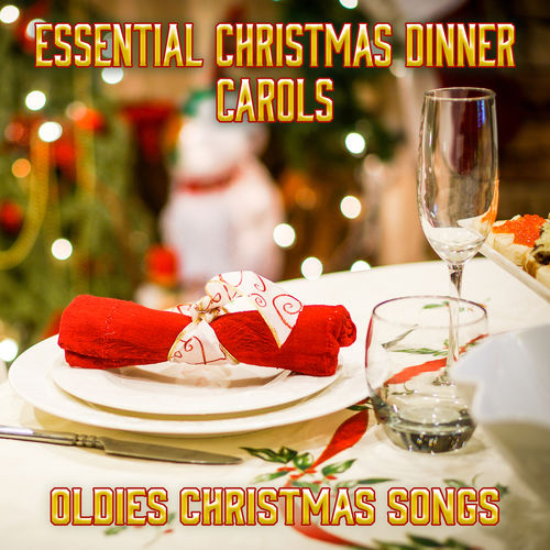 Christmas Eve Carols Academy: Essential Christmas Dinner Carols ...