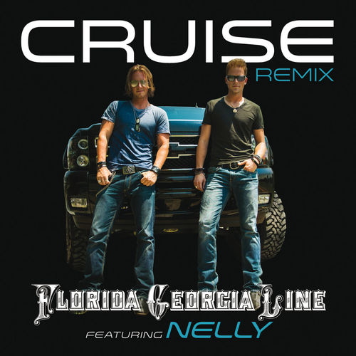 Cruise Remix Cruise Florida Georgia Line
