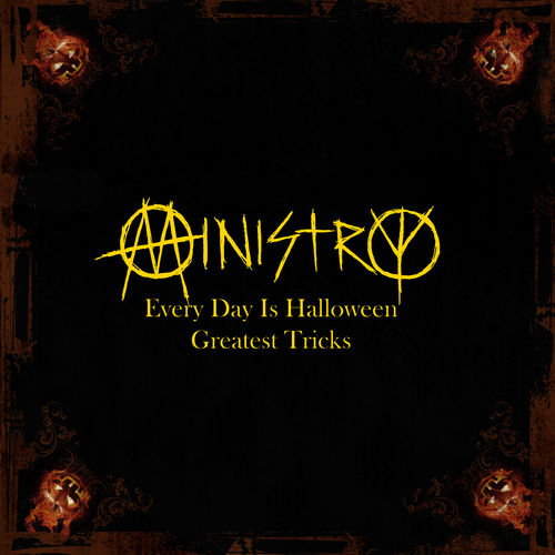 Every Day Is Halloween - Greatest Tricks - Ministry - Ecoute ...