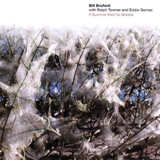 Bill Bruford With Ralph Towner & Eddie Gomez - If Summer Had It's Ghosts