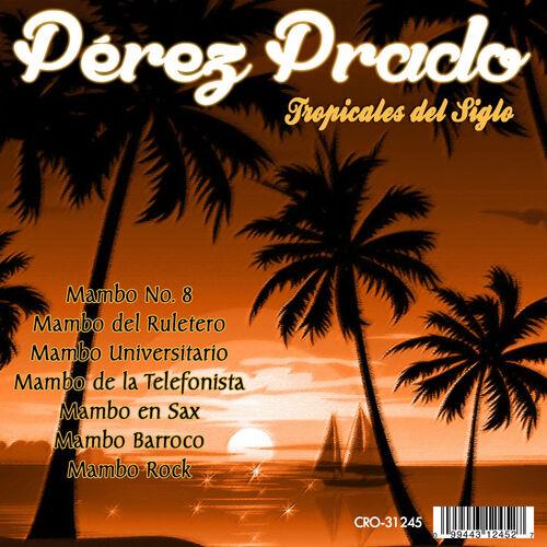 Cd Tropicales del siglo Pèrez Prado 500x500-000000-80-0-0