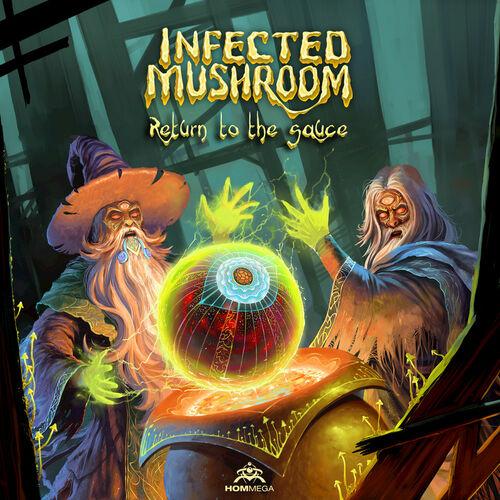 Infected Mushroom: Return to the Sauce - Music Streaming - Listen on Deezer