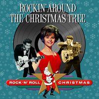 Rockinu0027 Around The Christmas Tree (Rock U0027Nu0027 Roll Christmas)