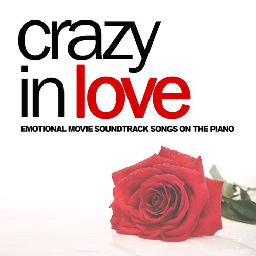 pianoramix crazy in love emotional movie soundtrack