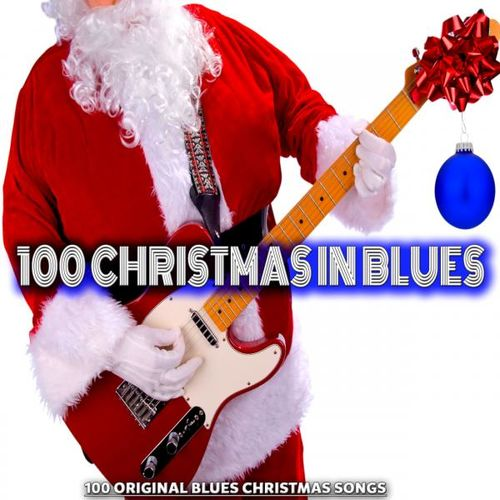 Various Artists: 100 Christmas in Blues (100 Original Blues ...