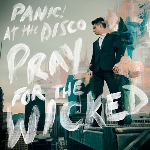 Escuchá la Playlist Panic! At the Disco - Pray For The Wicked