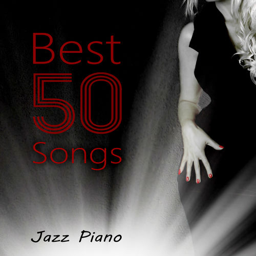 Various Artists: Best 50 Songs – Jazz Piano Hits, Relax at Cafe, Wedding  Music, Romantic Music, Flowing Time, Instrumental Music for Relaxation -  Music ...