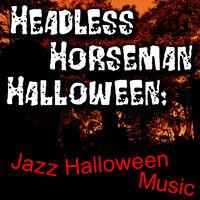 headless horseman halloween jazz halloween music - Halloween Music Streaming