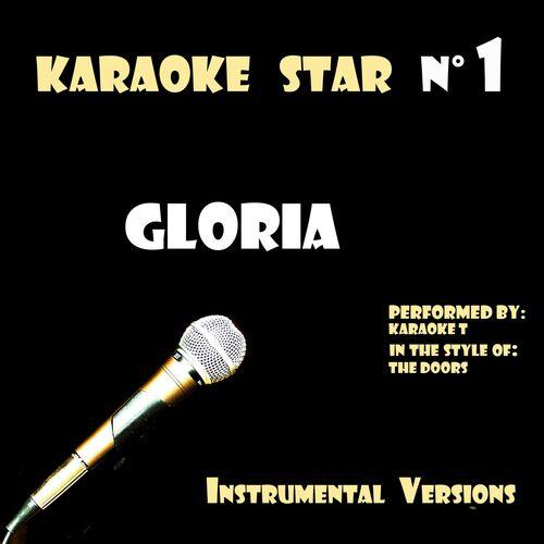 Karaoke T: Gloria (in the style of The Doors) [Karaoke Versions] - Music Streaming - Listen on Deezer