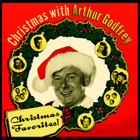 christmas favorites christmas with arthur godfrey friends