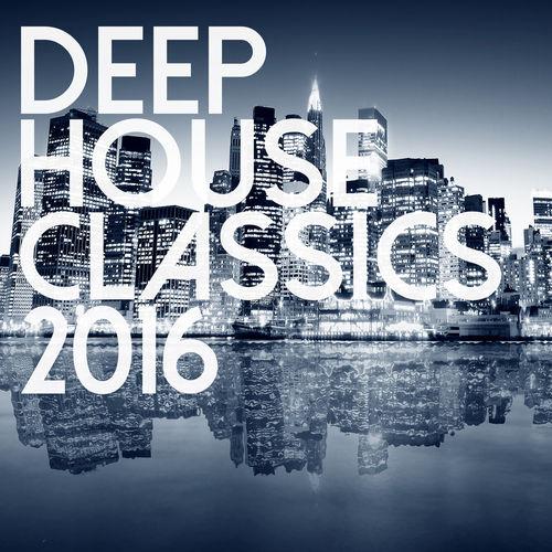 Deep house classics deep house classics 2016 music for Deep house music 2016 datafilehost
