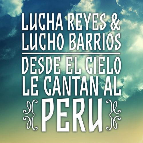 Resultado de imagen para Lucha Reyes y Lucho Barrios - desde el cielo le canto al peru