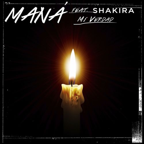 Maná Feat. Shakira - Mi Verdad