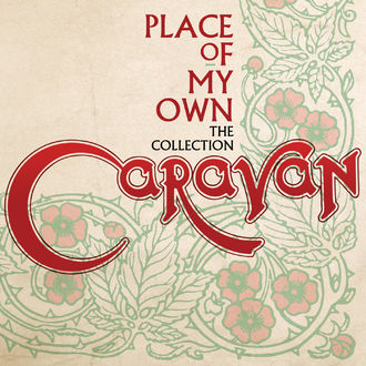 Caravan - Place Of My Own: The Collection