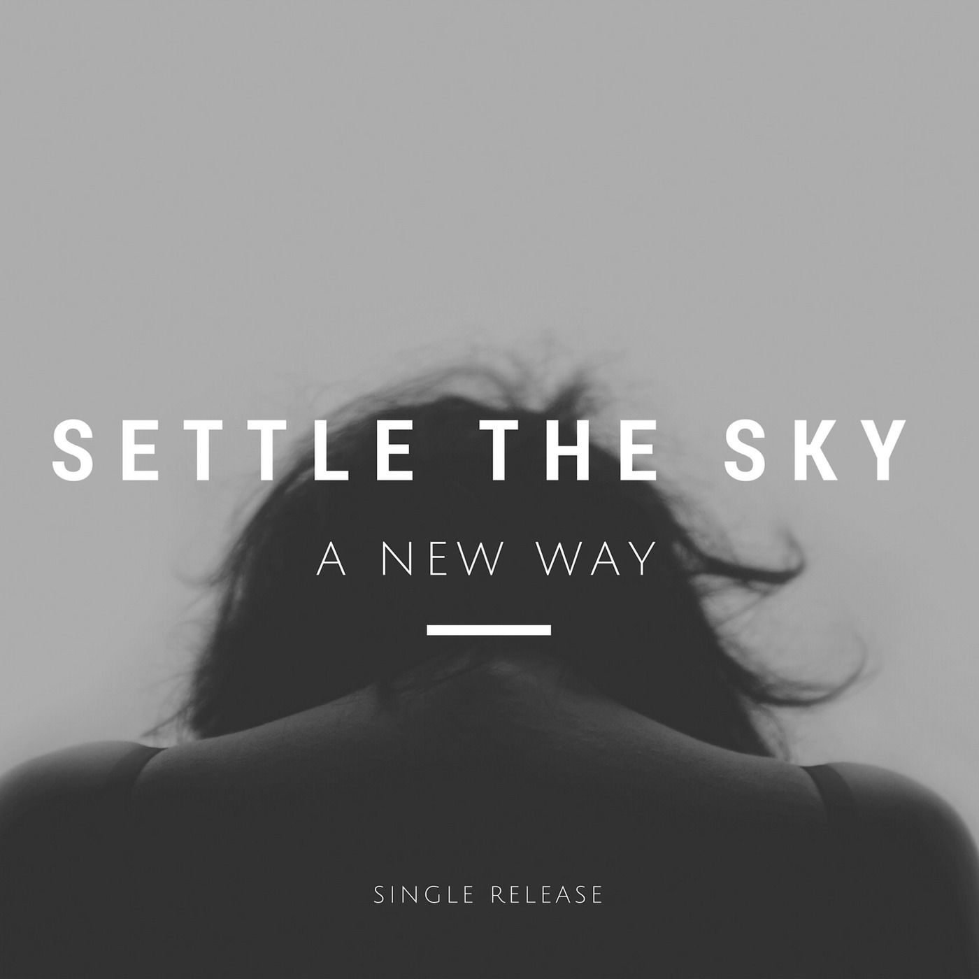 Settle The Sky - A New Way [single] (2017)