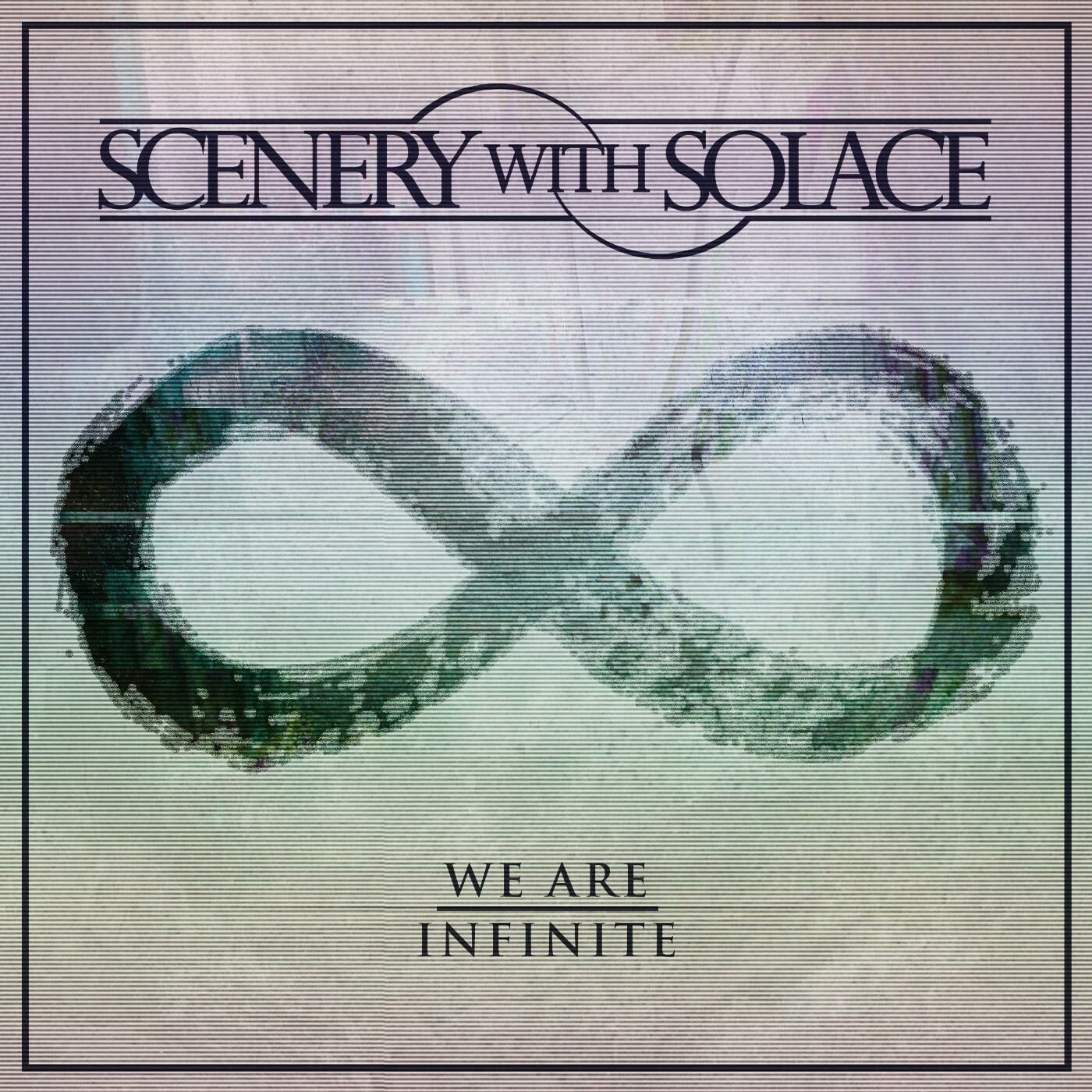 Scenery With Solace - We Are Infinite [single] (2016)