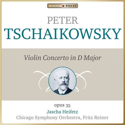 Masterpieces Presents Peter Tchaikovsky: Violin Concerto in D Major