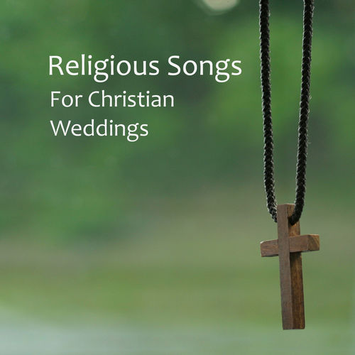Music Themes Group Religious Wedding Songs for Christian Weddings