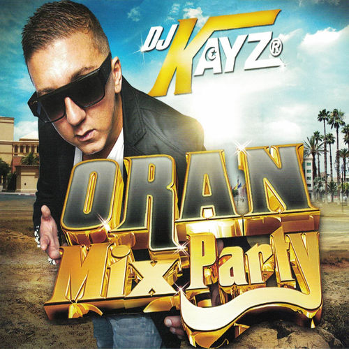 gratuitement dj kayz oran mix party 4