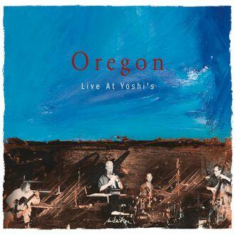 Oregon - Live At Yoshi's