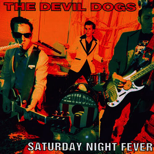 The Devil Dogs: Saturday Night Fever - Music Streaming ...