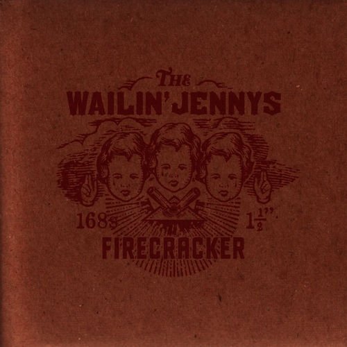 wailin jennys firecracker lyrics