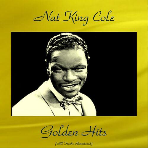 Nat King Cole Nat 'King' Cole Nat 'King' Cole's 8 Top Pops