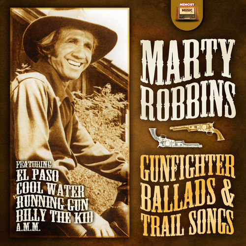 Marty Robbins: Gunfighter Ballads and Trail Songs - Music ... - photo#36