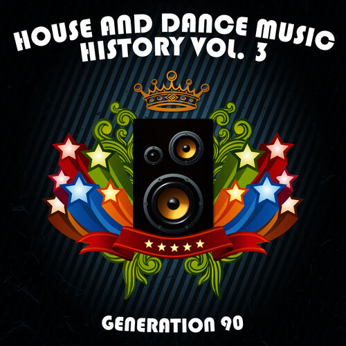 Generation 90 house and dance music history vol 3 for 90s house music albums