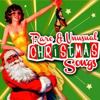 Various Artists: Rare & Unusual Christmas Songs - Music Streaming ...