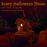 scary halloween music with horror spooky haunted house noise - Halloween Music Streaming