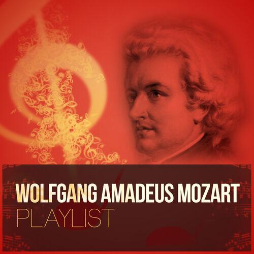 Wolfgang Amadeus Mozart: Wolfgang Amadeus Mozart Playlist ...