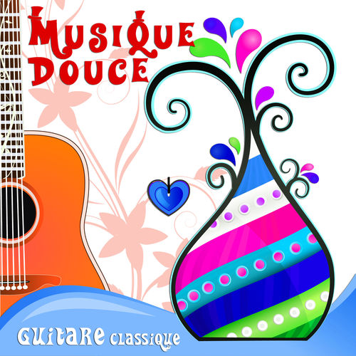 various artists musique douce guitare classique guitar relaxing music music streaming. Black Bedroom Furniture Sets. Home Design Ideas