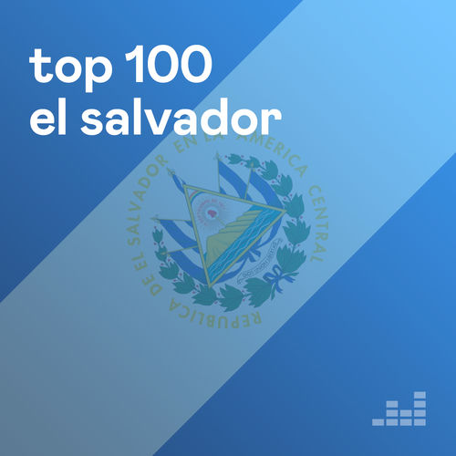 Escuchá la Playlist Top 100 El Salvador