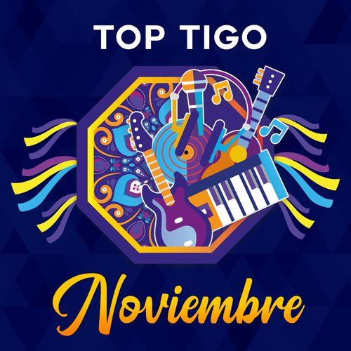 Escuchá la Playlist Top Tigo - Noviembre 2019