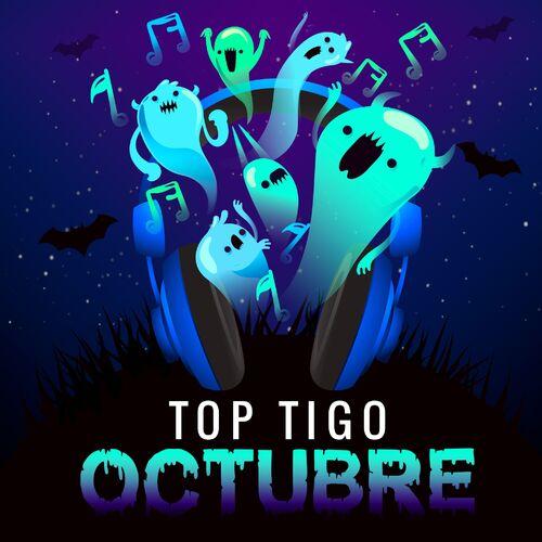 Escuchá la Playlist Top Tigo - Octubre 2019