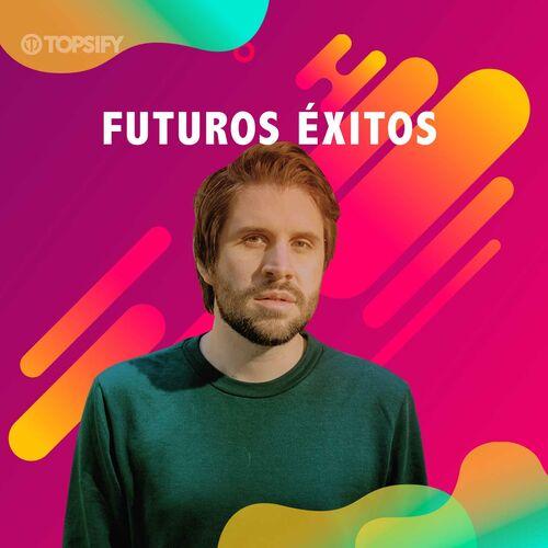 Escuchá la Playlist Futuros Éxitos