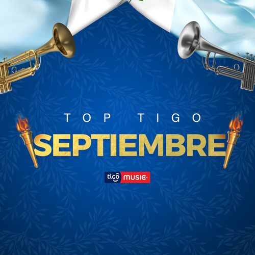 Escuchá la Playlist Top Tigo - Septiembre 2018