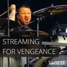 streaming  for  vengeance