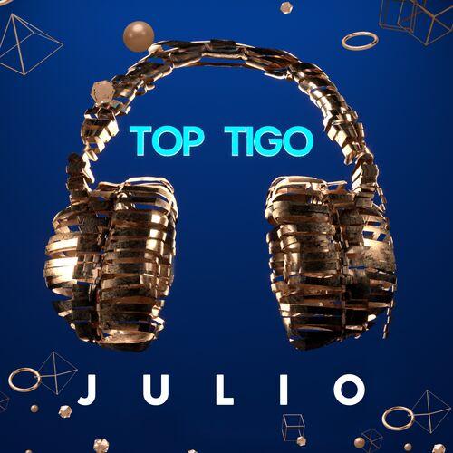 Escuchá la Playlist Top Tigo - Julio 2019