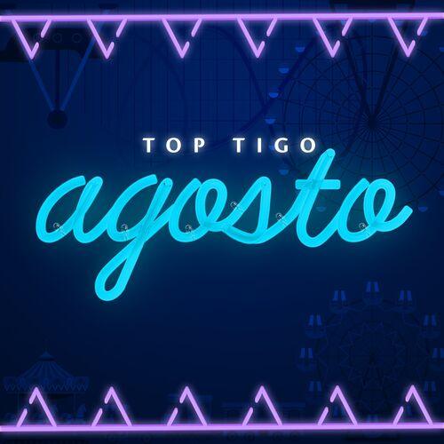 Escuchá la Playlist Top Tigo - Agosto 2019