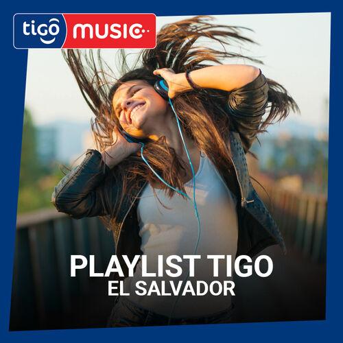 Escuchá la Playlist Playlist Tigo Music El Salvador