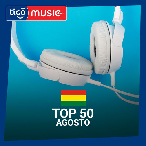 Escuchá la Playlist Top 50 - Agosto 2018