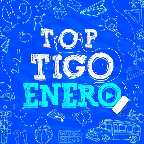 Escuchá la Playlist Top Tigo - Enero 2019
