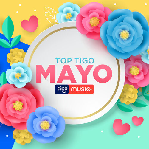 Escuchá la Playlist Top Tigo - Mayo 2018